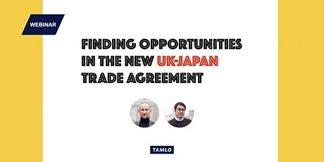 Finding Opportunities In The New UK-Japan Trade Agreement tickets