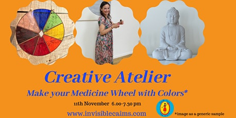 Creative Atelier: Make your Medicine Wheel -online and in the studio tickets