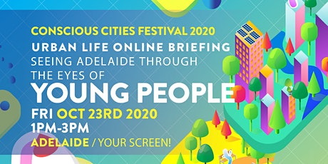 Commissioner's briefing: Seeing Adelaide through the eyes of young people. tickets