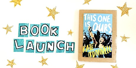 THIS ONE IS OURS by Kate O'Donnell Online Book Launch! tickets
