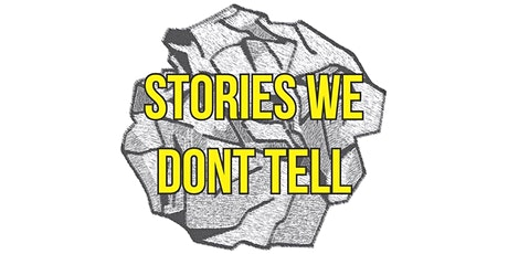 Stories We Don't Tell Workshop tickets
