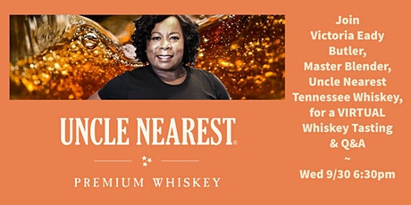 Uncle Nearest Whiskey Virtual Tasting w Master Blender Victoria Eady Butler tickets