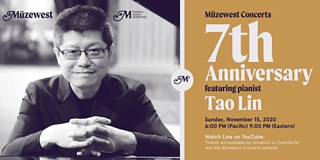 Pianist Tao Lin in concert celebrates Muzewest's 7th Anniversary! tickets