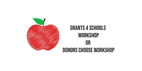 Grants 4 Schools  Workshop or Donors Choose Workshop -Both Online tickets