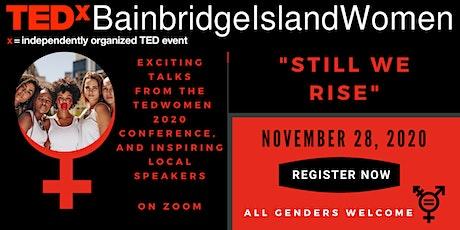 TEDxBainbridgeIslandWomen: Still We Rise tickets