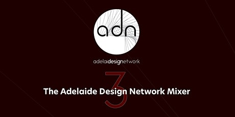 Adelaide Design Network - Mixer 3 tickets