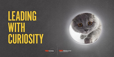 TEDxMelbourne Circle: Leading with Curiosity tickets