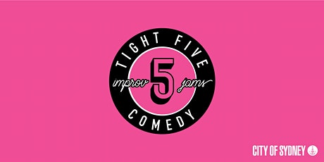 Tight 5 Comedy Improv Jam for Stand-Up Comedians Sun. 14/3/2020 10-2 tickets