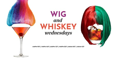 Wig and Whiskey Wednesday tickets
