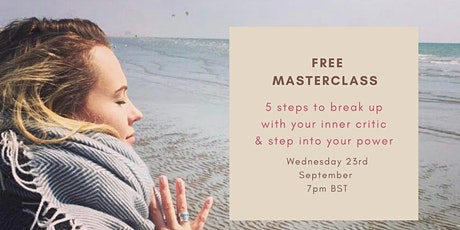 Break up with your inner critic masterclass tickets