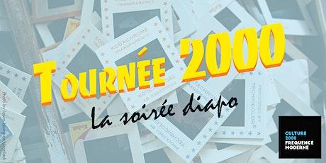 Tournée 2000 - La Soirée Diapo billets