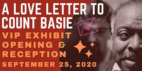 A Love Letter to Count Basie VIP Exhibit Preview & Opening  Reception tickets