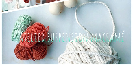 Atelier suspension macramé billets