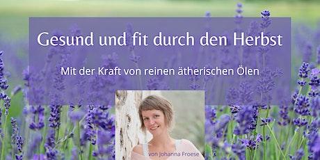 Online Vortrag: Gesund und fit durch den Herbst mit ätherischen Ölen Tickets