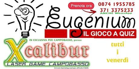 Eugenium Quiz all' Xcalibur Laser Game di Campobasso biglietti