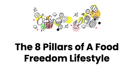 The 8 Pillars of a Food Freedom Lifestyle tickets