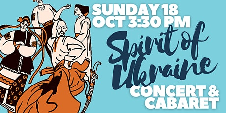Spirit Of Ukraine! Concert and Cabaret tickets