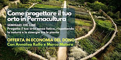 Seminario online: Come progettare il tuo orto in Permacultura biglietti
