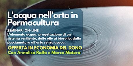 Seminario online: Come gestire l'acqua nell'orto in permacultura biglietti