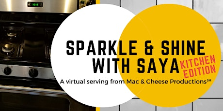 Sparkle and Shine With Saya: Kitchen Edition [Virtual] tickets