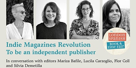 Indie Magazines Revolution: To be an independent publisher tickets