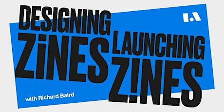 Designing Zines, Launching Zines. tickets
