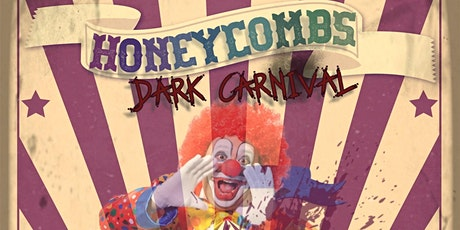 Honeycombs: Dark Carnival tickets
