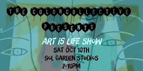 The Color Collective 'Art is Life' show! tickets
