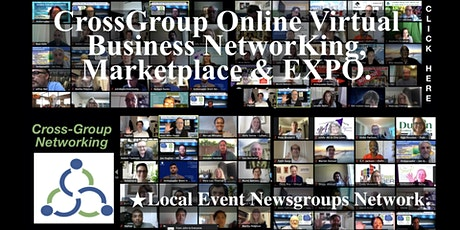 CrossGroup Virtual  NetworKing Marketplace ★Local Event Newsgroups Network. tickets