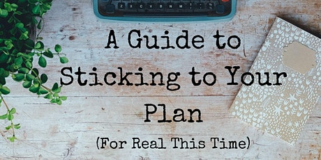 A Guide to Sticking to Your Plan (For Real This Time) tickets
