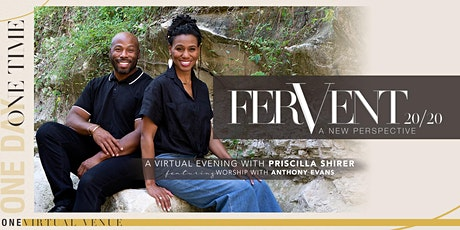 FerVent 20/20 Virtual Event with Priscilla Shirer and Anthony Evans tickets