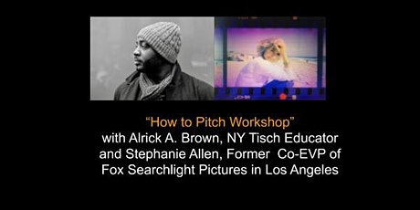 """How to Pitch Workshop"" with Stephanie Allen and Alrick A. Brown tickets"