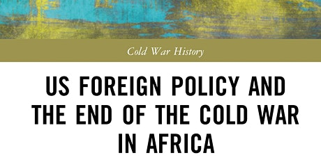 US Foreign Policy and the End of the Cold War in Africa tickets