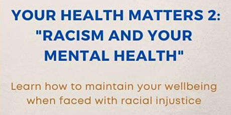Your Health Matters 2: RACE AND YOUR MENTAL HEALTH tickets