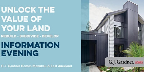 G.J. Manukau/East Auckland, Unlock the Value to Your Land tickets