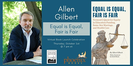 Allen Gilbert: Equal is Equal, Fair is Fair Virtual Book Launch Celebration tickets
