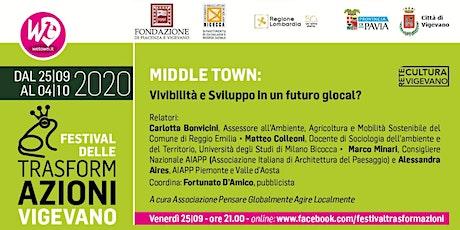 MIDDLE TOWN: Vivibilità e Sviluppo in un futuro glocal? biglietti