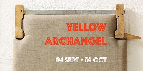 Yellow Archangel - Finissage tickets