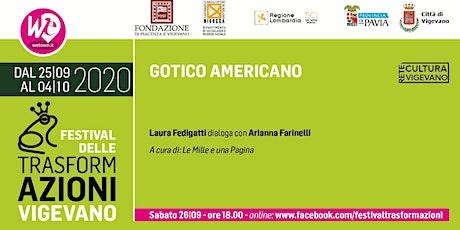GOTICO AMERICANO  - Laura Fedigatti intervista Arianna Farinelli biglietti