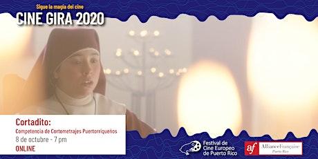 Cine Gira 2020: Cortadito - Competencia de Cortometrajes Puertorriqueños tickets