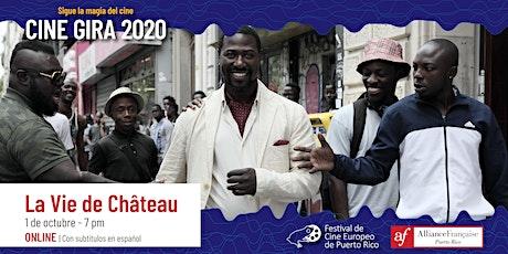 Cine Gira 2020: La Vie de Château entradas