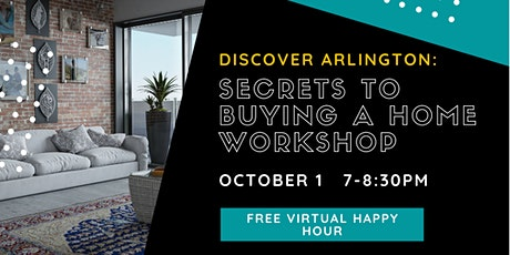 Discover Arlington: Secrets to Buying A Home Virtual Workshop (Oct 1) tickets