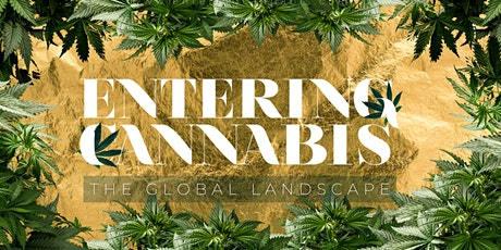 ENTERING CANNABIS: The Global Landscape - LIVE - Virtual Summit tickets