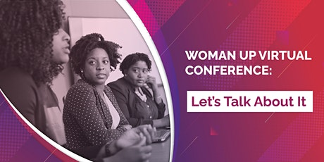 Woman Up Virtual Conference:  Let's Talk About It: Mental Health tickets