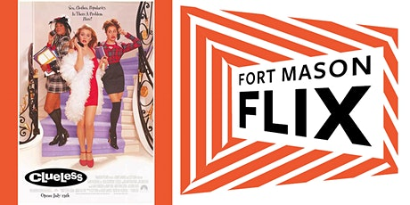 FORT MASON FLIX: Clueless tickets