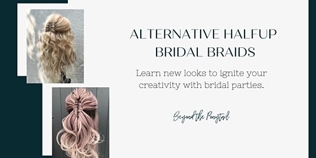 Alternative Half Up Bridal Braids - Virtual Class tickets