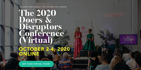 The 2020 Great Girlfriends Doers and Disruptors Conference (Virtual) tickets