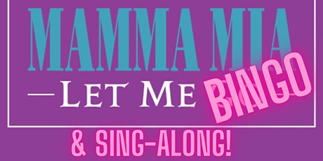 Mamma Mia Let Me BinGo & Sing-along tickets