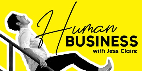Human Business 1.0 - Network & Expand YOU and YOUR BUSINESS tickets