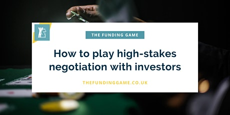 LIVE ONLINE: How to play high-stakes negotiation with investors tickets